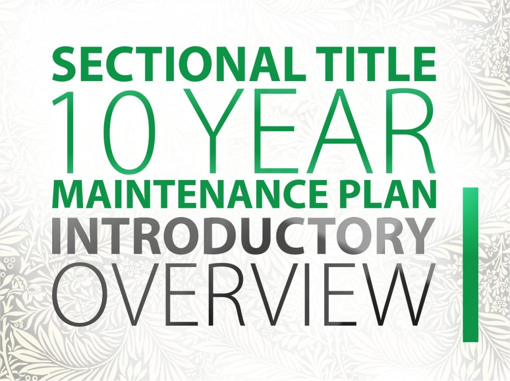 10 year maintenance sectional title introductory overview